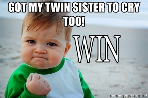 Win Baby - Got my twin sister to cry too!