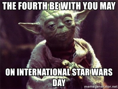 Yoda - The fourth be with you may on international star wars day