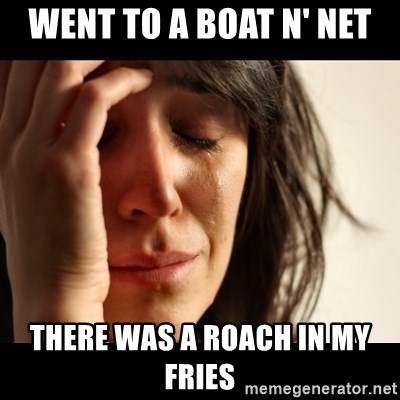 crying girl sad - went to a boat n' net there was a roach in my fries
