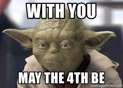 Master Yoda - With you May the 4th be