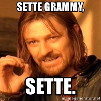 One Does Not Simply - Sette grammy, sette.