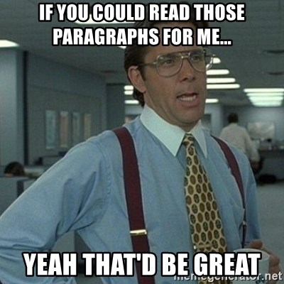 Yeah that'd be great... - If you could read those paragraphs for me... yeah that'd be great