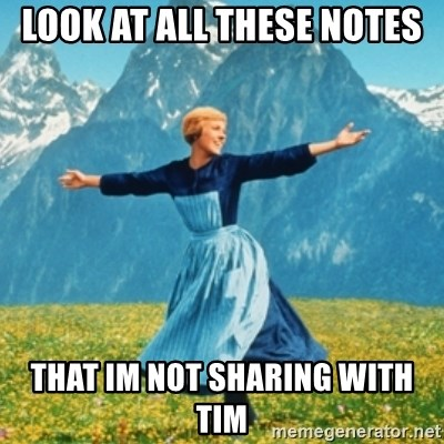 Sound Of Music Lady - Look at all these notes That Im not sharing with tim