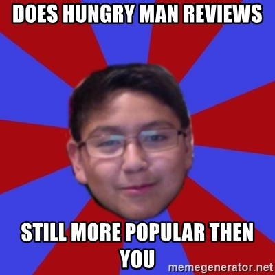 Hacker Boy - Does hungry man reviews Still more popular then you