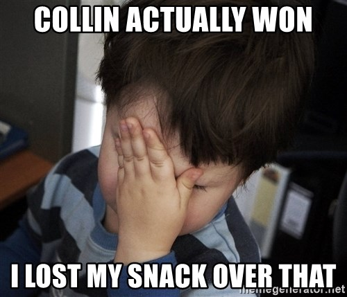 Confession Kid - COLLIN ACTUALLY WON I LOST MY SNACK OVER THAT