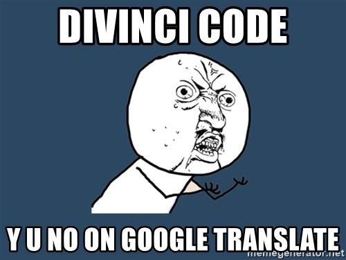 Y U No - Divinci code y u no on google translate