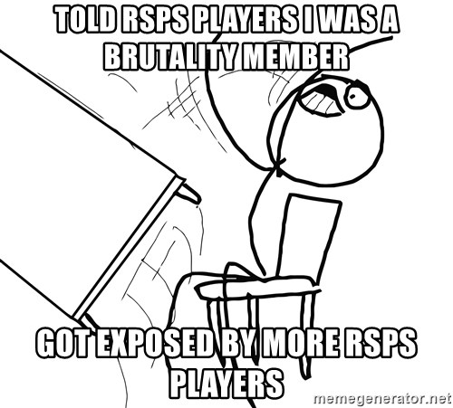 Desk Flip Rage Guy - Told RSPS PLAYERS I was a brutality member Got exposed by more rsps players