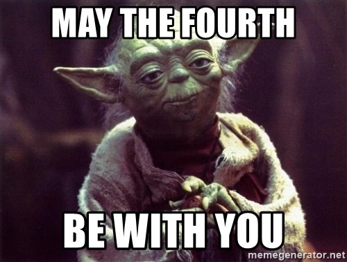 Yoda - May the fourth be with you