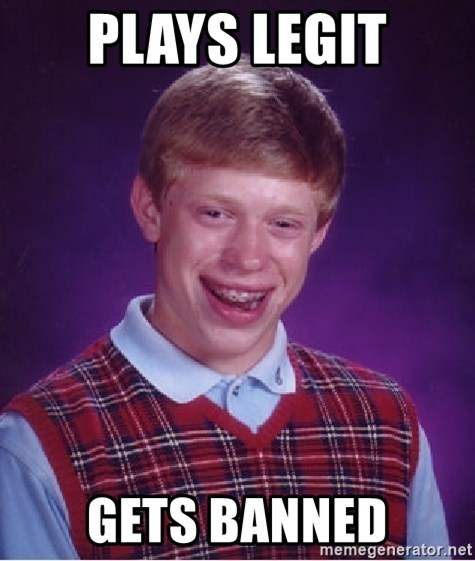 Bad Luck Brian - PLAYS LEGIT GETS BANNED