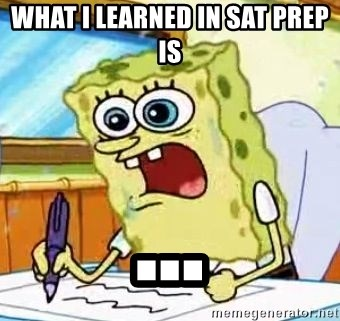 Spongebob What I Learned In Boating School Is - WHAT I LEARNED IN SAT PREP IS ...
