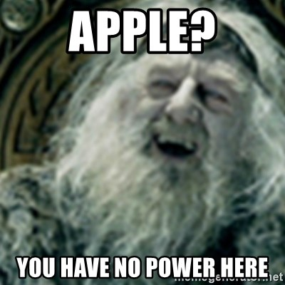 you have no power here - Apple? You have no power here