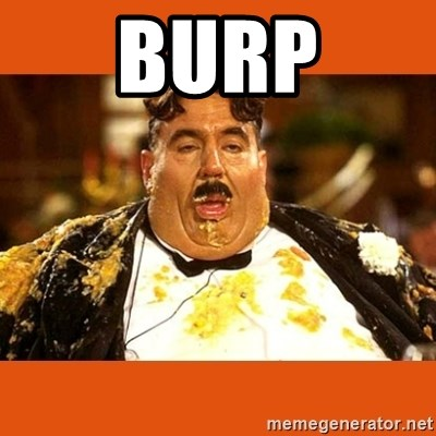 Fat Guy - burp
