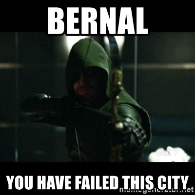 YOU HAVE FAILED THIS CITY - Bernal yOU HAVE FAILED THIS CITY
