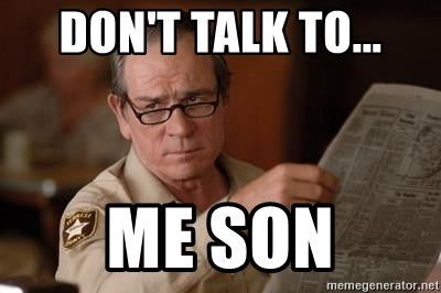 Tommy Lee Jones  - Don't talk to... Me son