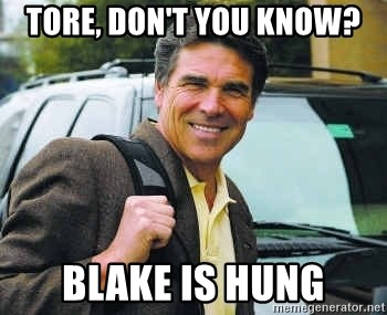 Rick Perry - Tore, Don't You know? Blake is hung