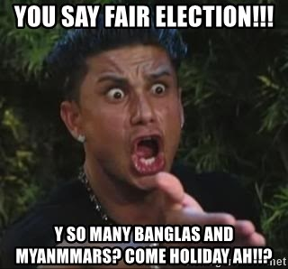 She's too young for you brah - You say fair election!!! Y so many banglas and myanmmars? come holiday ah!!?