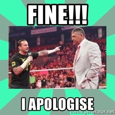 CM Punk Apologize! - FINE!!! I APOLOGISE