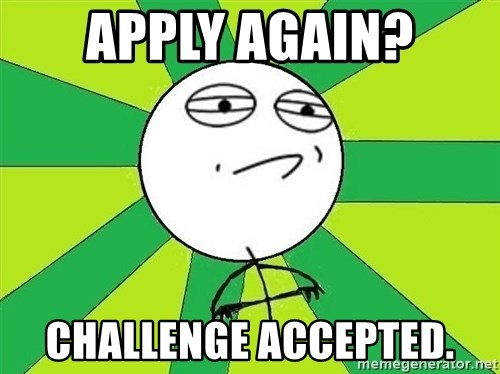 Challenge Accepted 2 - Apply again? Challenge accepted.