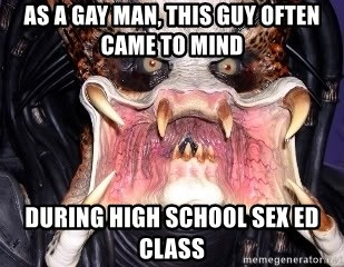 Vagina Predator - As a gay man, this guy often came to mind during high school sex ed class