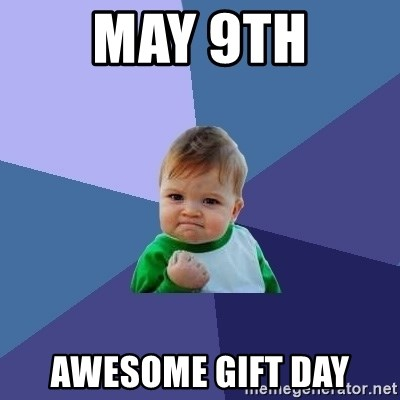 Success Kid - MAy 9th awesome gift day