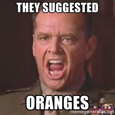 Jack Nicholson - You can't handle the truth! - they suggested oranges