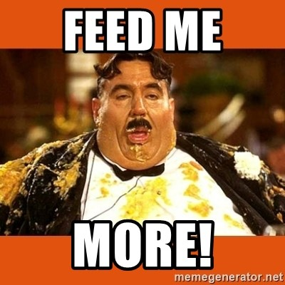 Fat Guy - FEED ME  MORE!