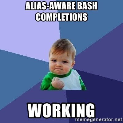 Success Kid - alias-aware bash completions working