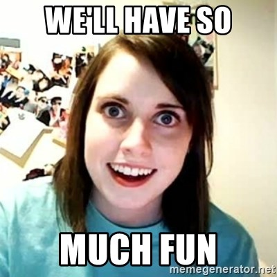 Overly Attached Girlfriend 2 - WE'll have so Much fun