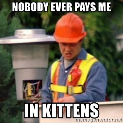 No One Ever Pays Me in Gum - nobody ever pays me in kittens