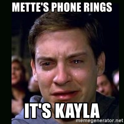 crying peter parker - mette's phone rings it's kayla