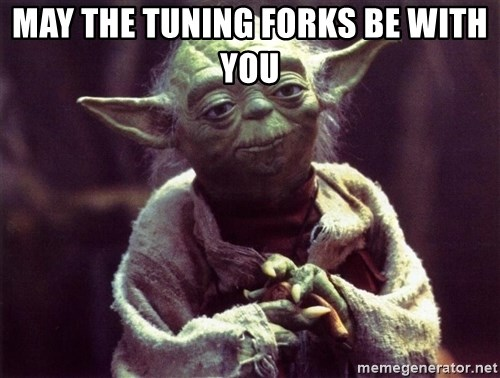 Yoda - may the tuning forks be with you