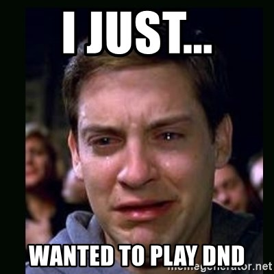 crying peter parker - I just... wanted to play dnd