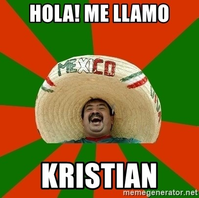 Successful Mexican - HOLA! ME LLAMO KRISTIAN