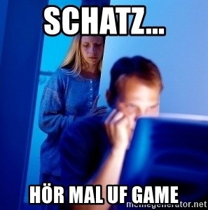 Internet Husband - SCHATZ... HÖR MAL UF GAME