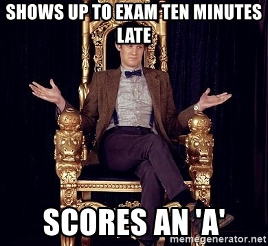 Hipster Doctor Who - Shows up to exam ten minutes late Scores an 'A'