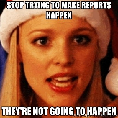 trying to make fetch happen  - Stop Trying to make reports happen they're not going to happen