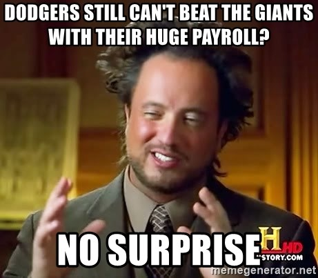 Ancient Aliens - Dodgers still can't beat the giants with their huge payroll? No surprise