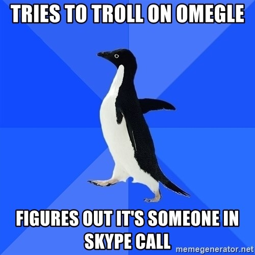 Socially Awkward Penguin - Tries to troll on Omegle Figures out it's someone in Skype Call