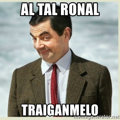MR bean - AL TAL RONAL TRAIGANMELO