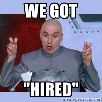 "Dr Evil meme - We got ""HiRed"""