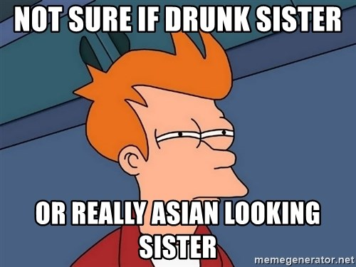 Futurama Fry - not sure if drunk sister or really asian looking sister