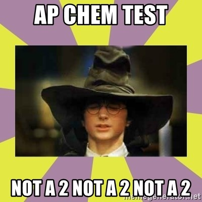 Harry Potter Sorting Hat - Ap CHem test Not a 2 not a 2 not a 2