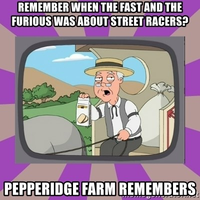 Pepperidge Farm Remembers FG - Remember when the fast and the furious was about street racers? pepperidge farm remembers