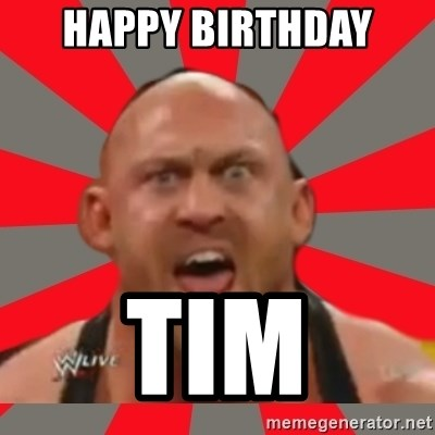 Ryback - Happy Birthday  Tim