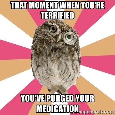 Eating Disorder Owl - that moment when you're terrified you've purged your medication