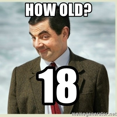 MR bean - how old? 18