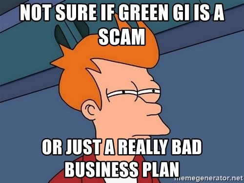 Futurama Fry - Not sure if green Gi is a scam or just a really bad business plan