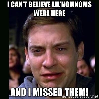 crying peter parker - I CAN'T BELIEVE LIL'NOMNOMS WERE HERE AND I MISSED THEM!