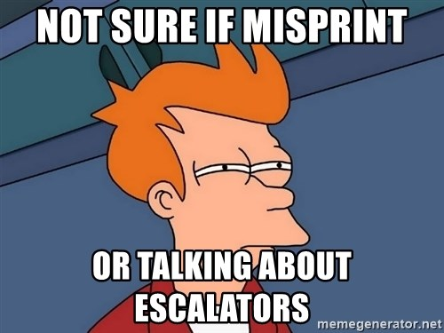 Futurama Fry - Not sure if misprint or talking about escalators