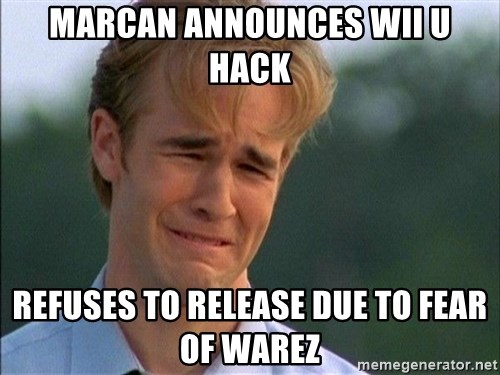 Dawson Crying - marcan announces wii u hack refuses to release due to fear of warez